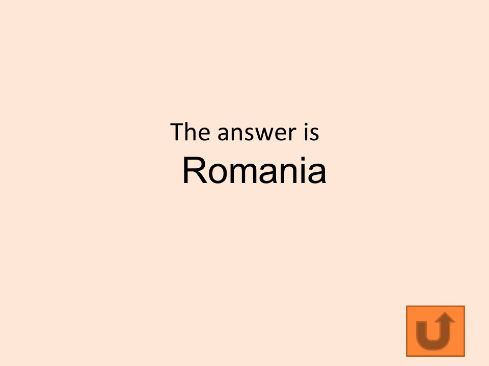 The answer is Romania