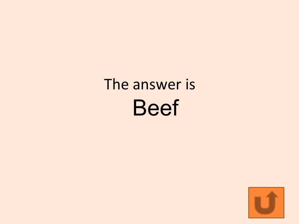 The answer is Beef