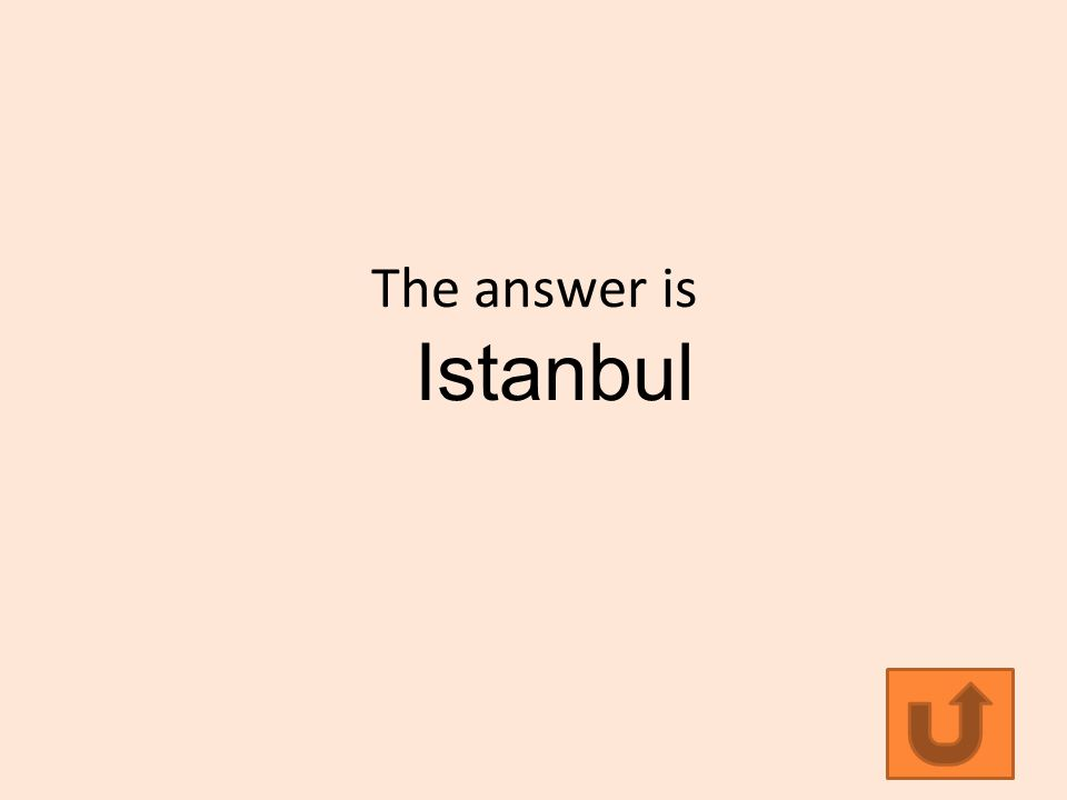 The answer is Istanbul