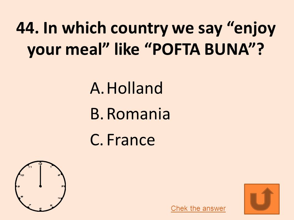 44. In which country we say enjoy your meal like POFTA BUNA .