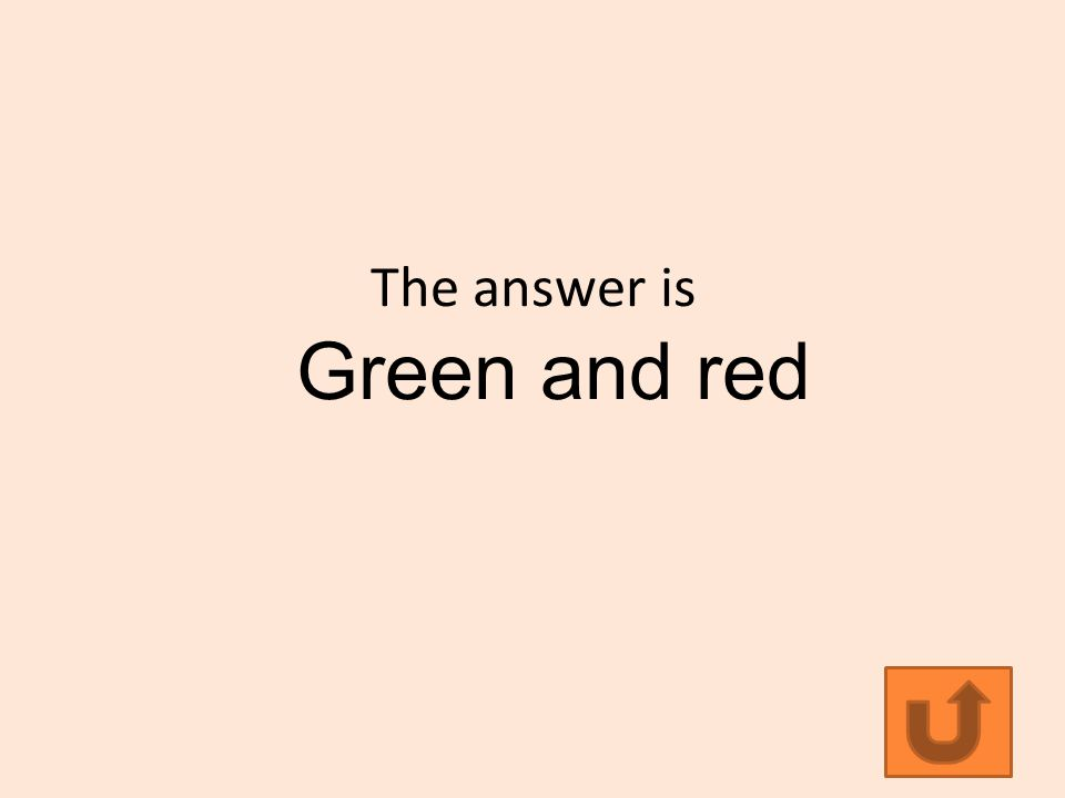 The answer is Green and red