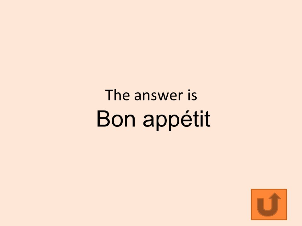 The answer is Bon appétit