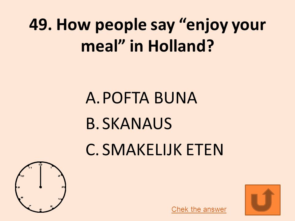 49.How people say enjoy your meal in Holland.