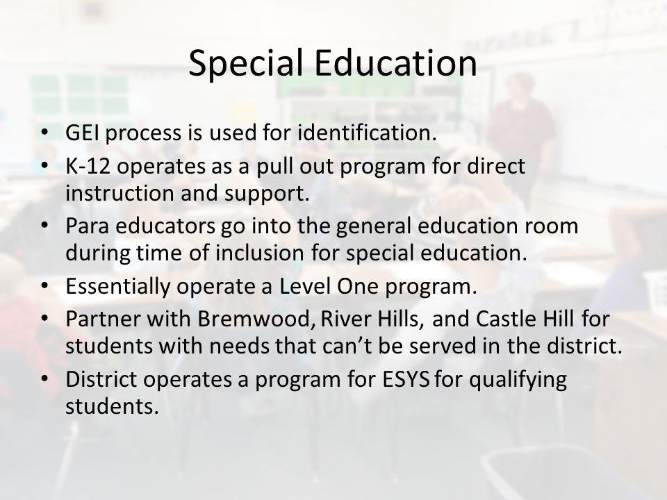 Special Education GEI process is used for identification.