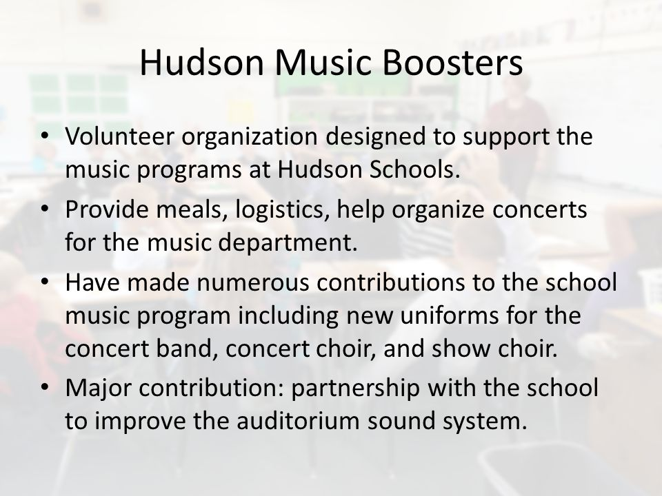 Hudson Music Boosters Volunteer organization designed to support the music programs at Hudson Schools.