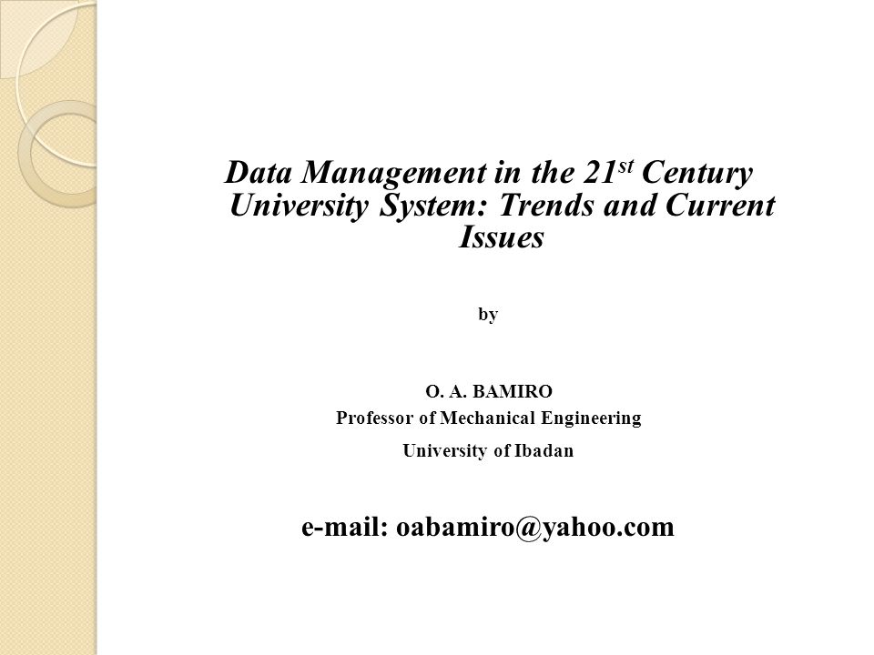 Data Management in the 21 st Century University System: Trends and Current Issues by O.