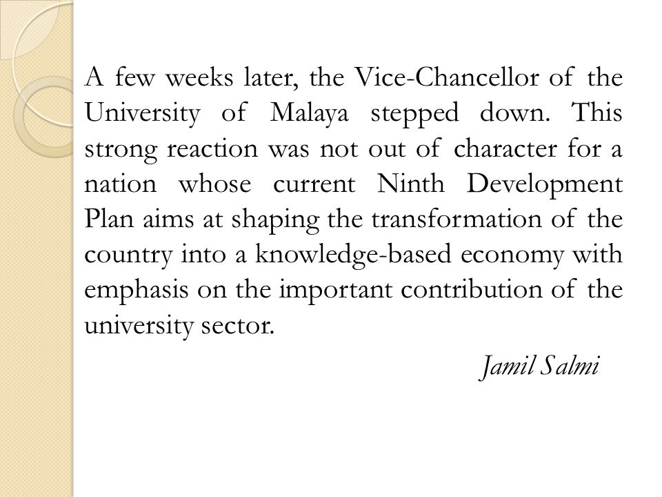 A few weeks later, the Vice-Chancellor of the University of Malaya stepped down.