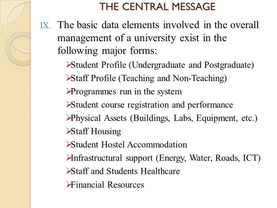 IX. The basic data elements involved in the overall management of a university exist in the following major forms:  Student Profile (Undergraduate an
