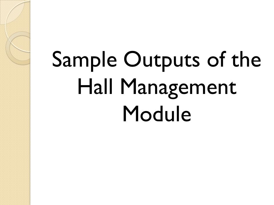 Sample Outputs of the Hall Management Module