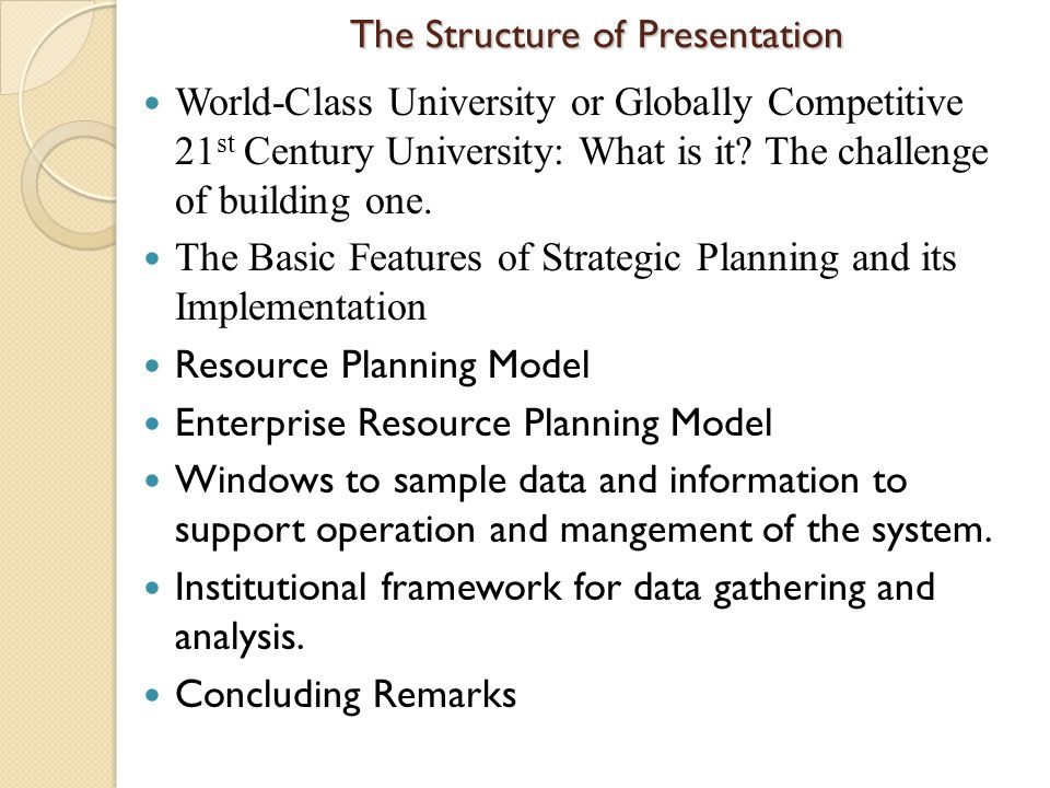 The Structure of Presentation World-Class University or Globally Competitive 21 st Century University: What is it.