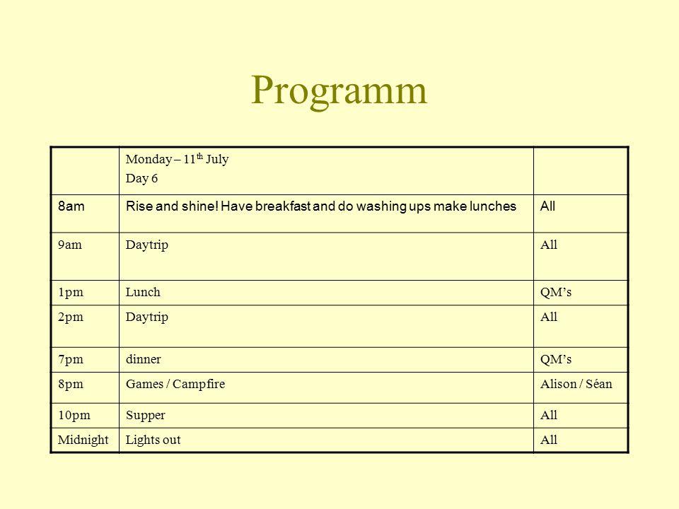 Programm Monday – 11 th July Day 6 8amRise and shine.