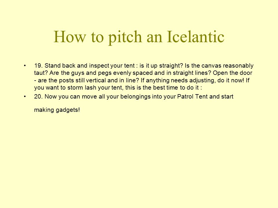 How to pitch an Icelantic 19. Stand back and inspect your tent : is it up straight.