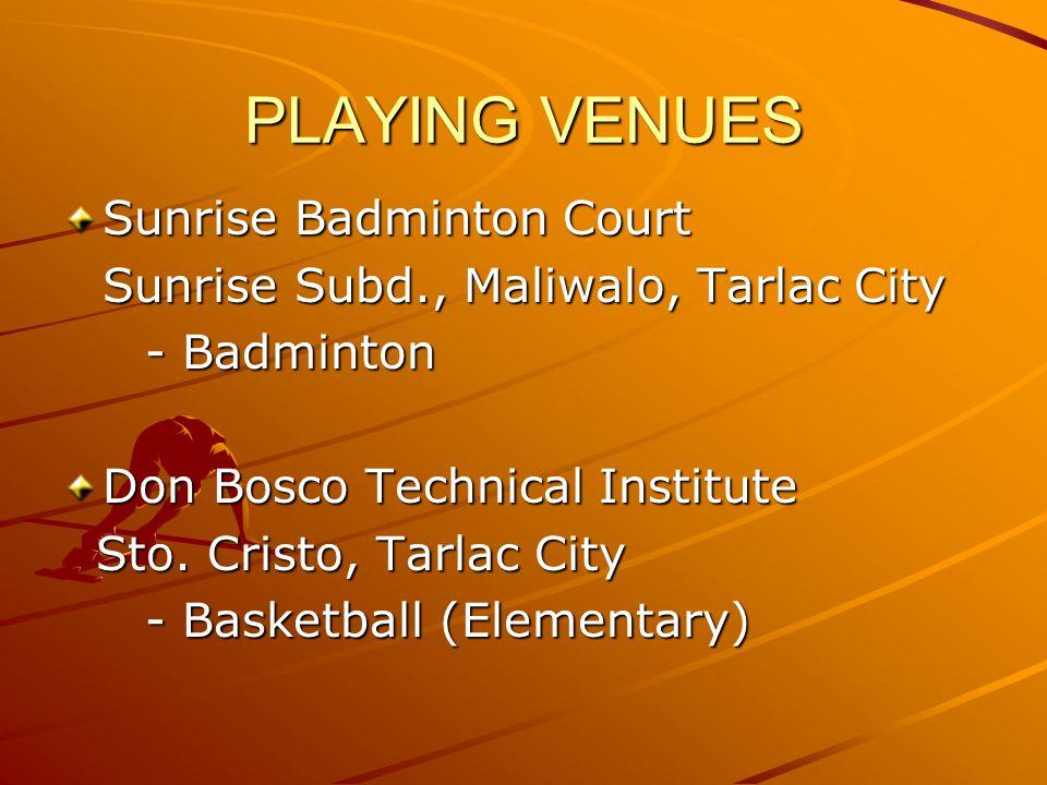 PLAYING VENUES Sunrise Badminton Court Sunrise Subd., Maliwalo, Tarlac City - Badminton - Badminton Don Bosco Technical Institute Sto.