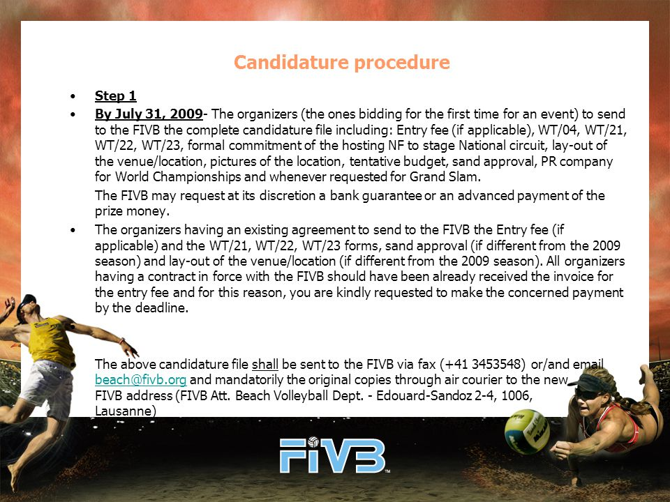Step 2 By September 15, 2009 – The FIVB and the new organizers to undersign the 2010- 2012 agreement.