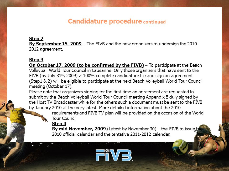1 inspection visit for 1 FIVB TV coordinator/FIVB Technical Supervisor including international & local travel expenses, board & lodging + a flat fee (USD 300) to the FIVB Technical Supervisor only.