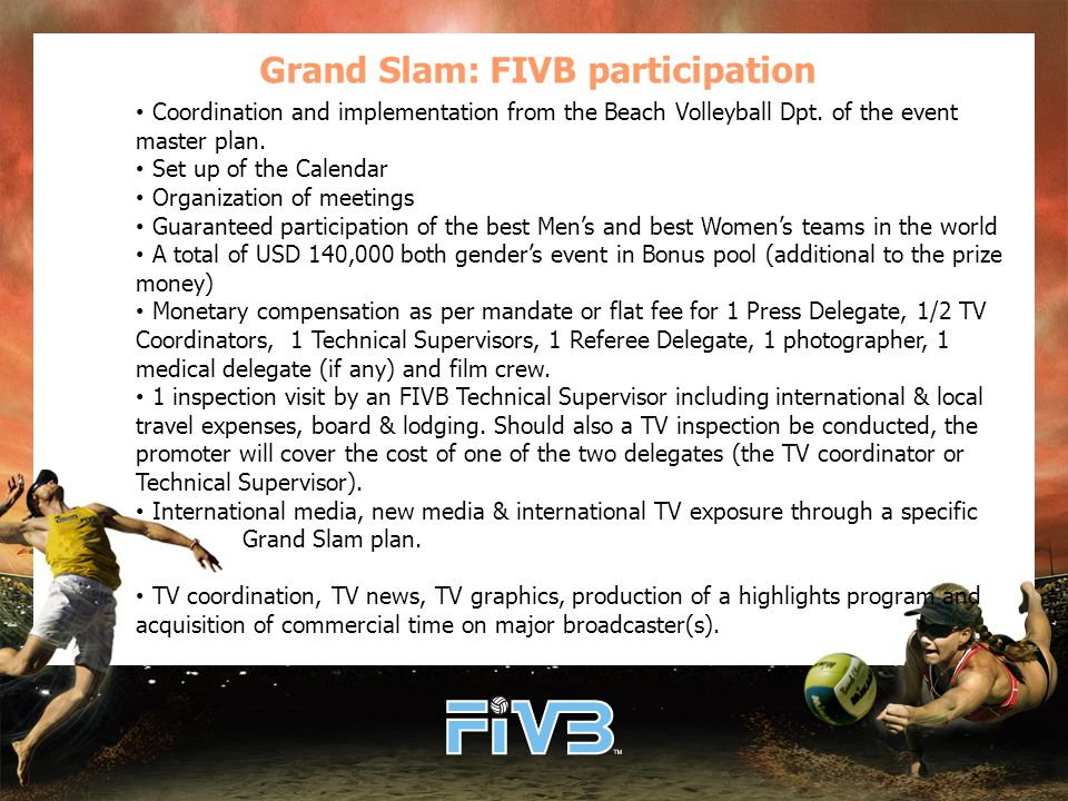 Grand Slam: FIVB participation Coordination and implementation from the Beach Volleyball Dpt.
