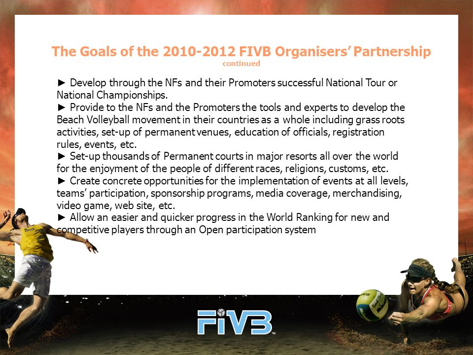 FIVB BEACH VOLLEYBALL EVENTS … from the World Championships to the grass roots Note: The FIVB reserves the right to modify the content of this document at a later stage