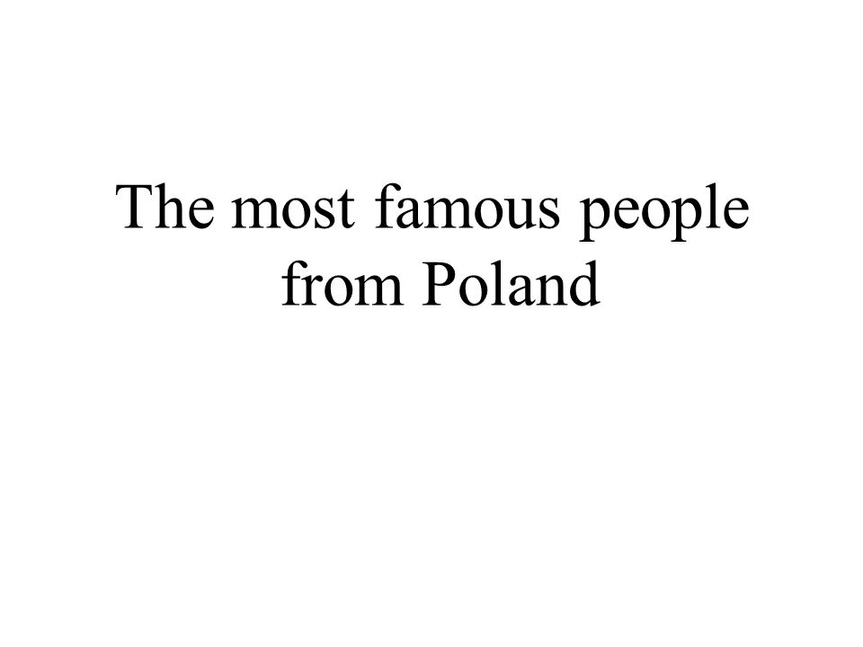 The most famous people from Poland