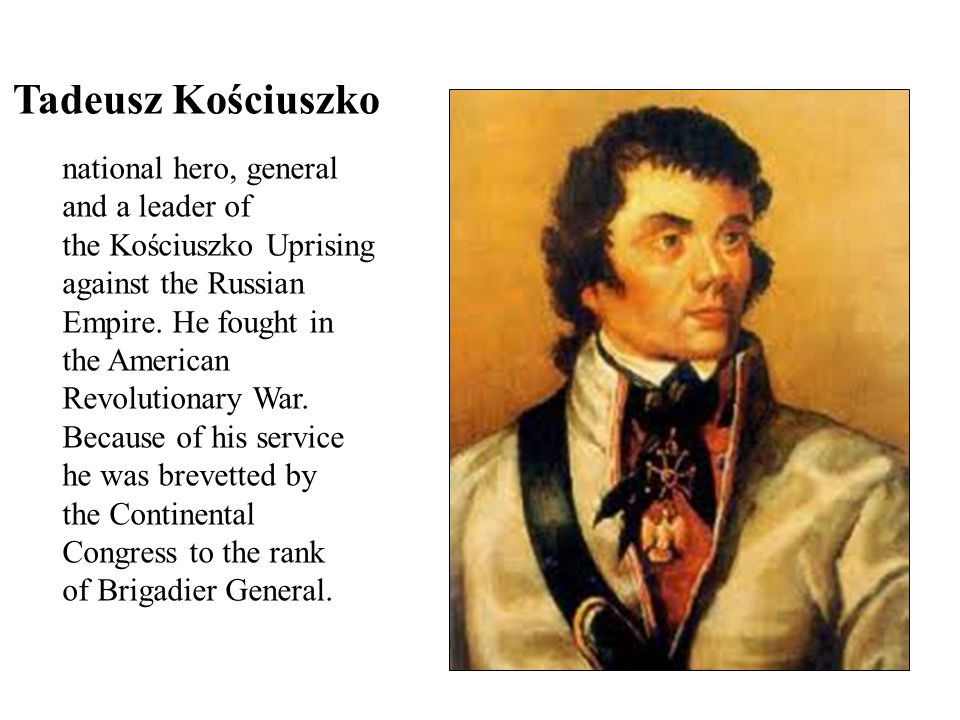 national hero, general and a leader of the Kościuszko Uprising against the Russian Empire.
