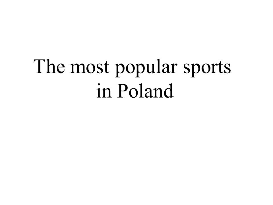 The most popular sports in Poland