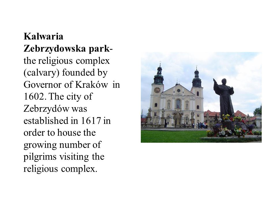 Kalwaria Zebrzydowska park- the religious complex (calvary) founded by Governor of Kraków in 1602.