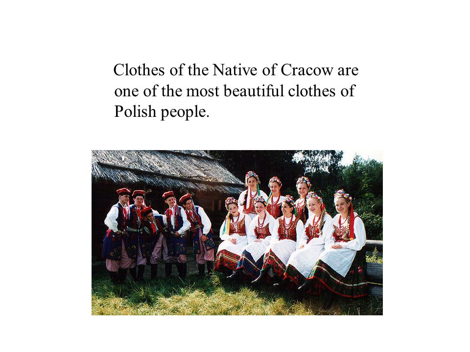 Clothes of the Native of Cracow are one of the most beautiful clothes of Polish people.