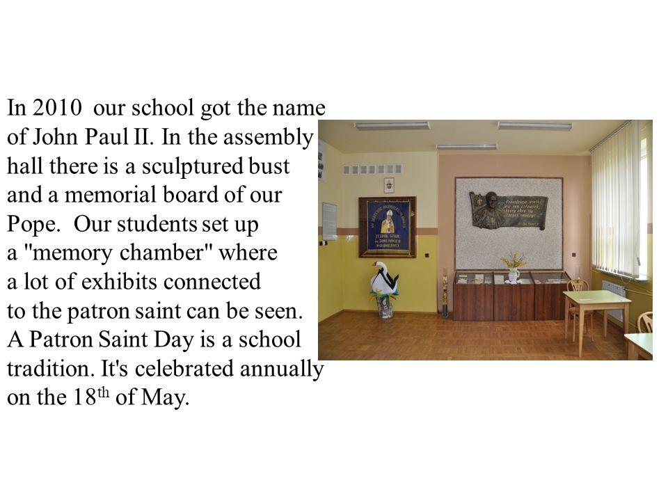 In 2010 our school got the name of John Paul II.