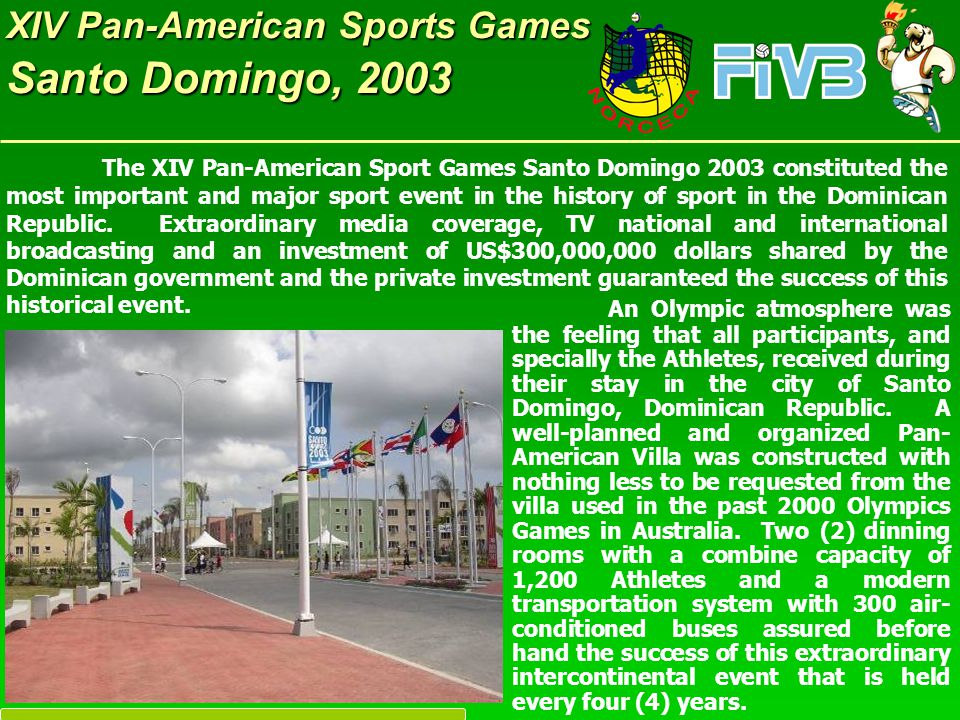 XIV Pan-American Sports Games Santo Domingo, 2003 Press Working Room equipped with computer, and Conference Room were also in place.