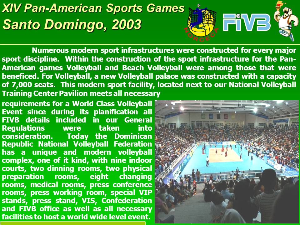 XIV Pan-American Sports Games Santo Domingo, 2003 as well as the General Technical Meeting.