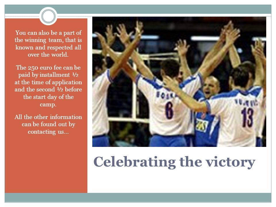 Celebrating the victory You can also be a part of the winning team, that is known and respected all over the world.