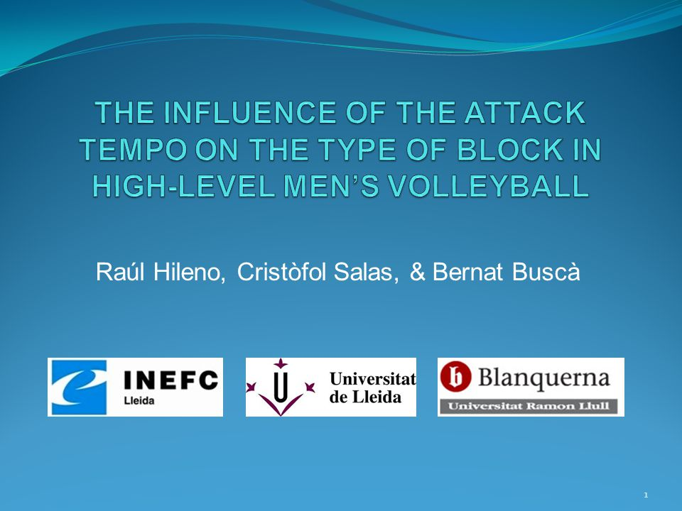 2 INTRODUCTION Attack tempo is the elapsed time between the setting touch and the attack hit (Fernández, Salas, & Molina, 2009).