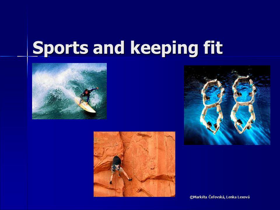 ©Markéta Čeřovská, Lenka Lexová Sports and keeping fit