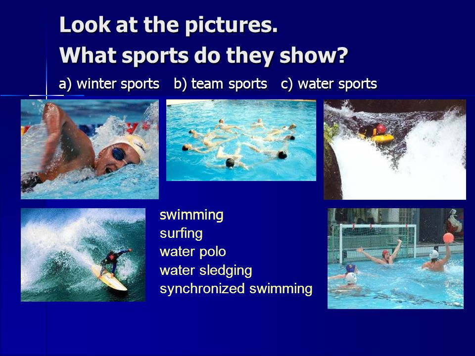 Look at the pictures. What sports do they show.