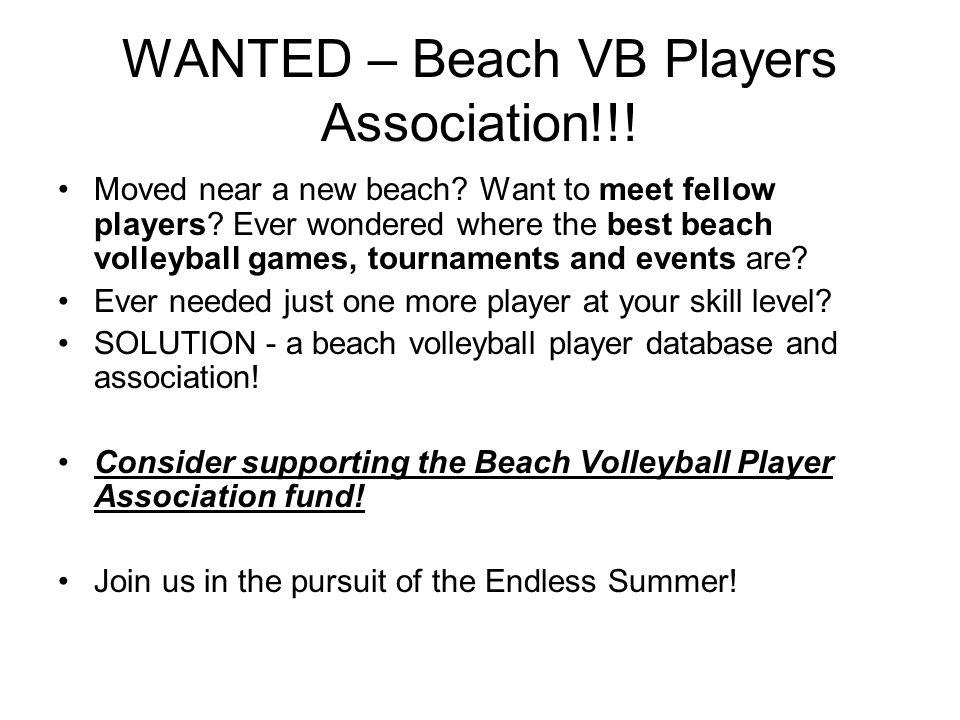 WANTED – Beach VB Players Association!!. Moved near a new beach.