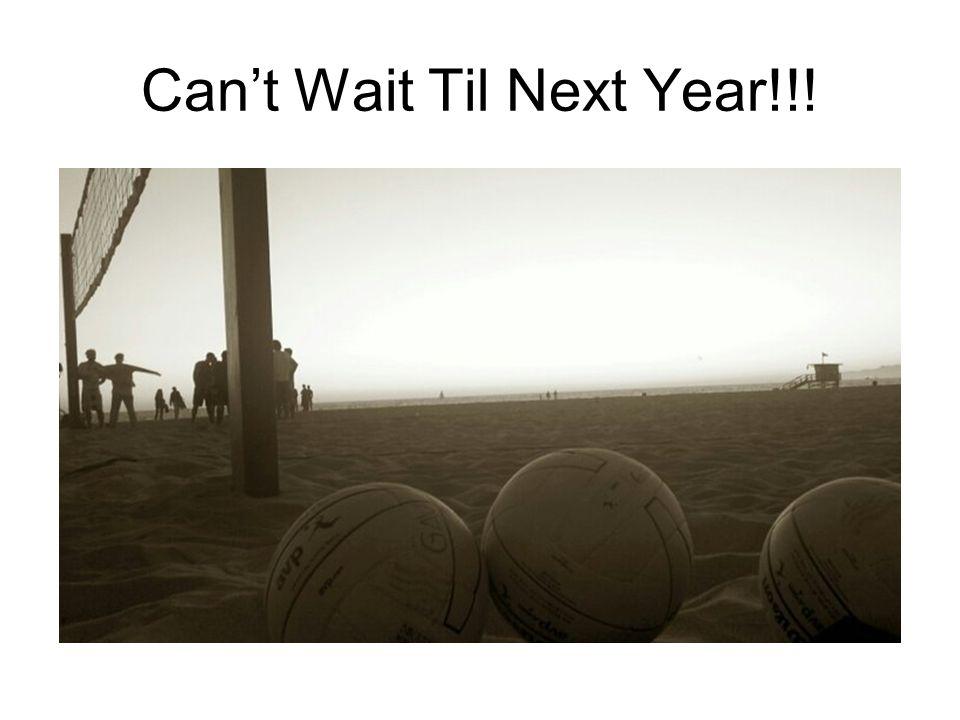 Can't Wait Til Next Year!!!