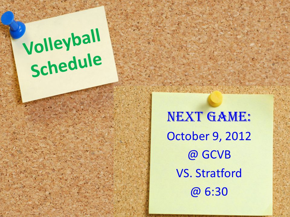 Volleyball Schedule NEXT GAME: October 9, 2012 @ GCVB VS. Stratford @ 6:30