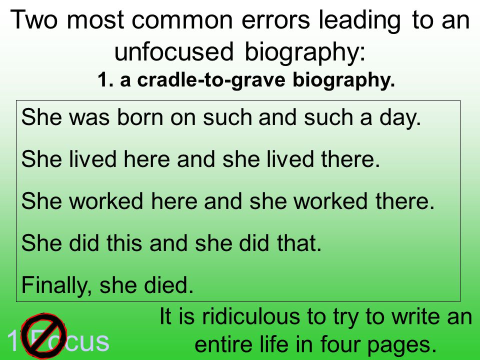 1 Focus 1. a cradle-to-grave biography.