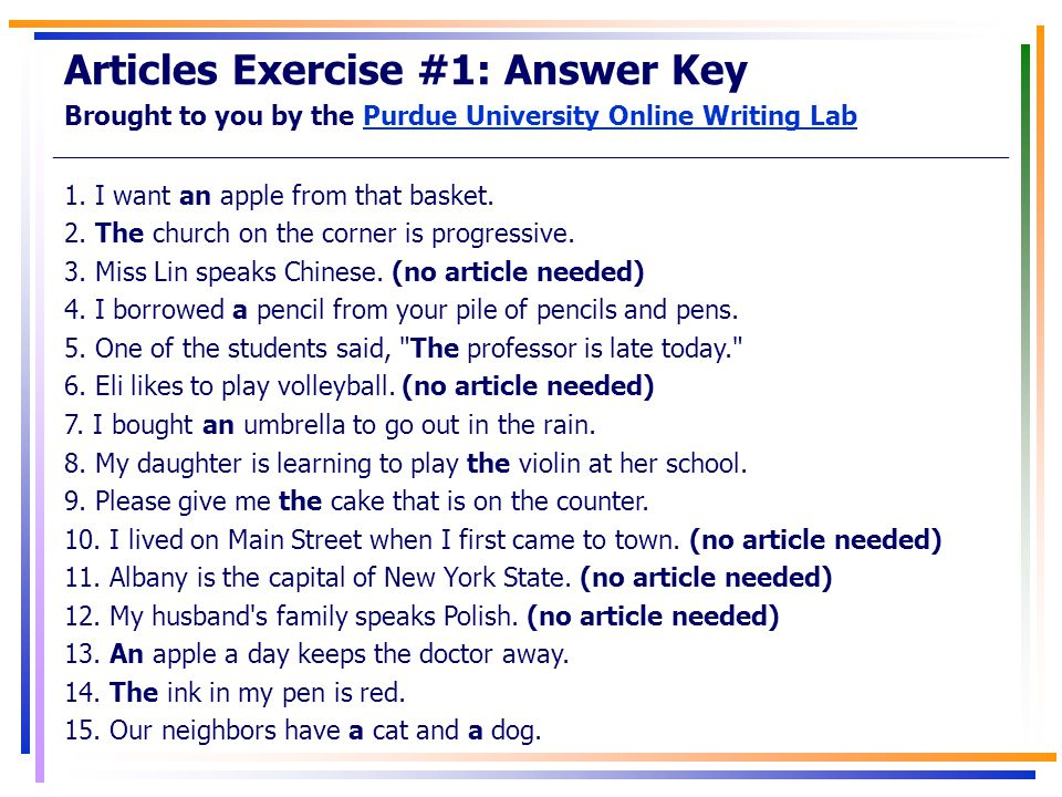 Articles Exercise #1: Answer Key Brought to you by the Purdue University Online Writing LabPurdue University Online Writing Lab 1.