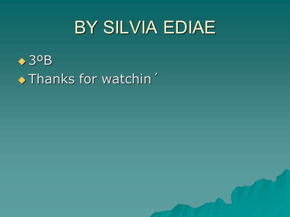BY SILVIA EDIAE 3333ºB TTTThanks for watchin´