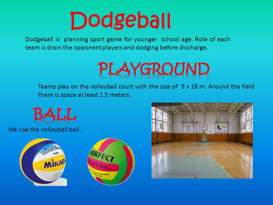 Dodgeball is planning sport game for younger school age.