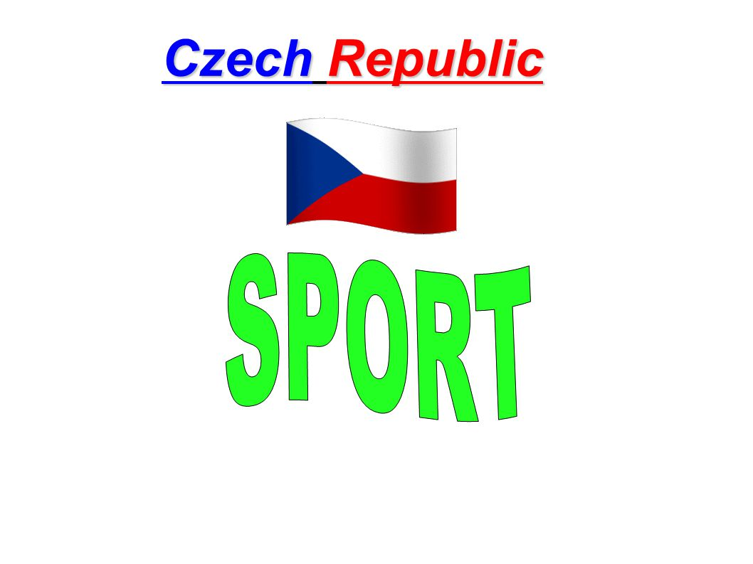 Most Favourite sports Football Ice Hockey Czech people love watching and playing football and ice hockey