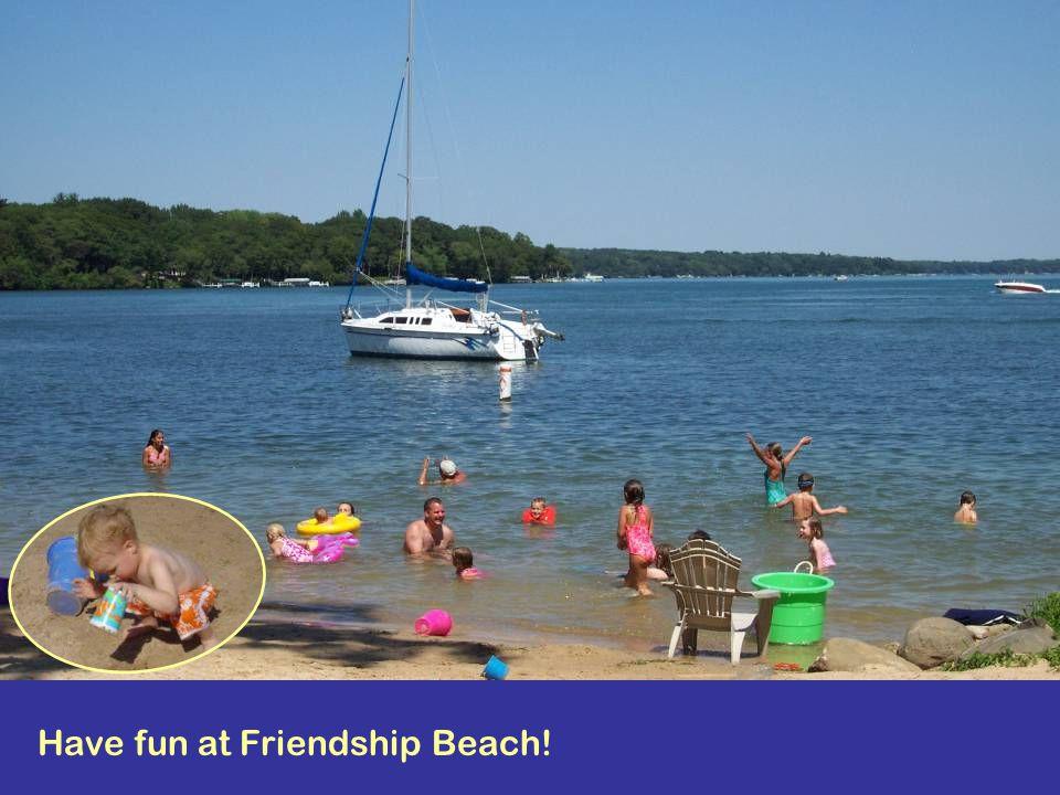 Have fun at Friendship Beach!