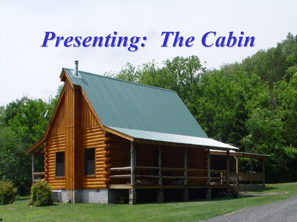 Presenting: The Cabin