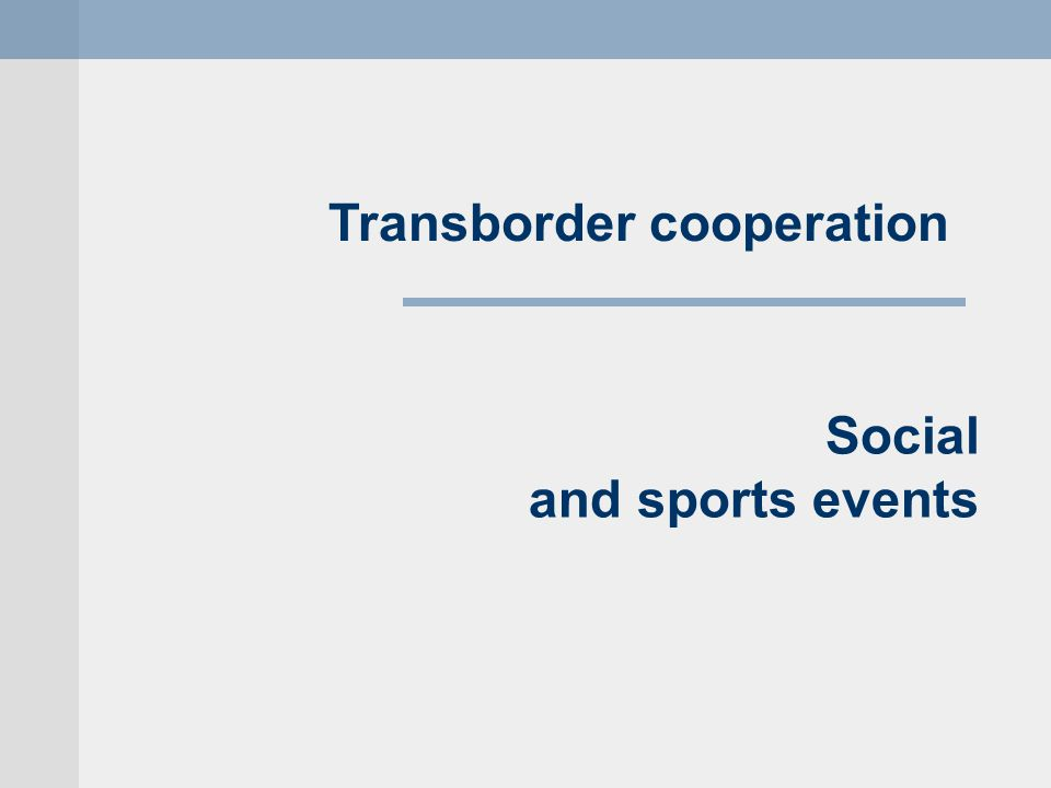 Social and sports events Transborder cooperation