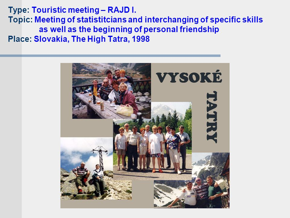 Type: Touristic meeting – RAJD I.