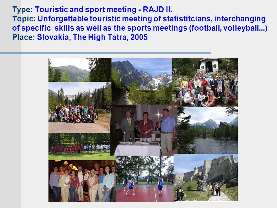 Type: Touristic and sport meeting - RAJD II.