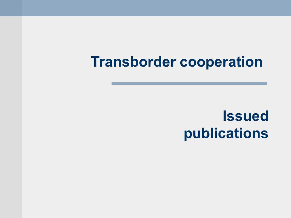 Issued publications Transborder cooperation