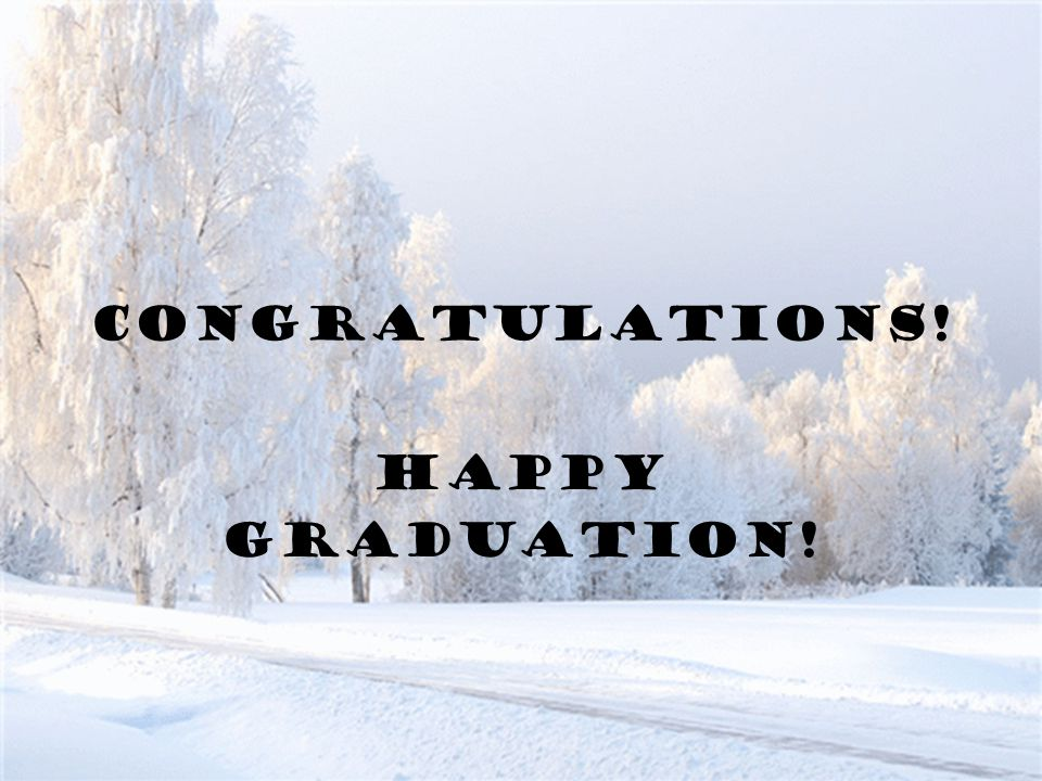 CONGRATULATIONS! HAPPY GRADUATION!