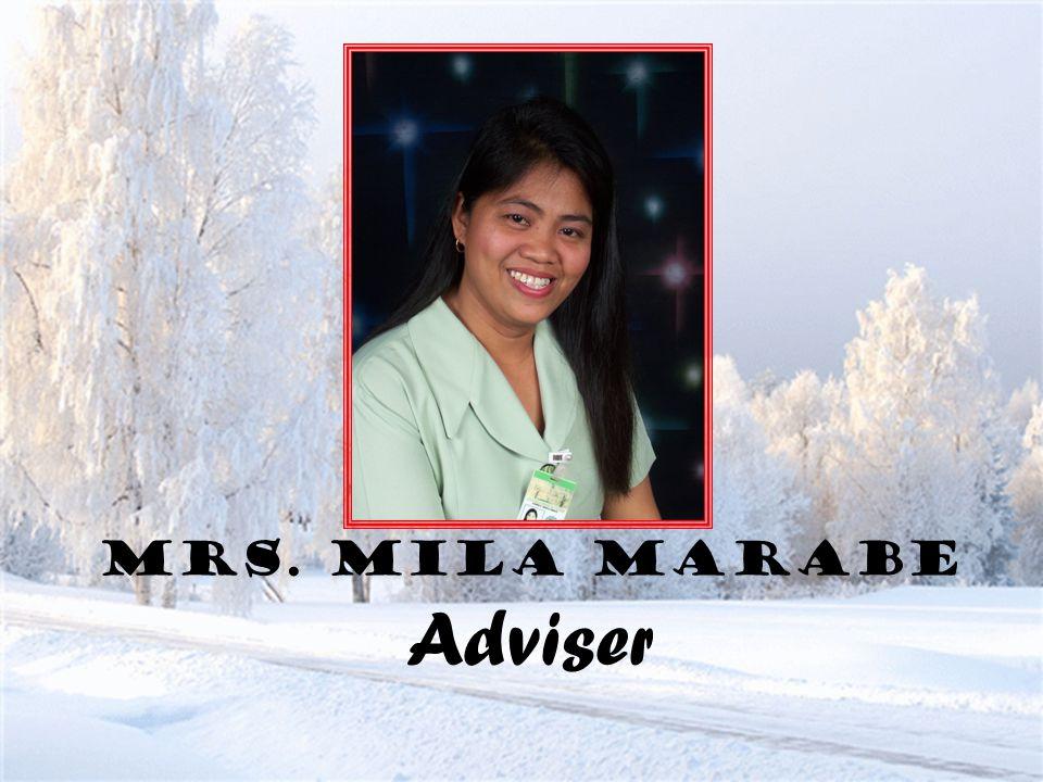 Mrs. Mila Marabe Adviser