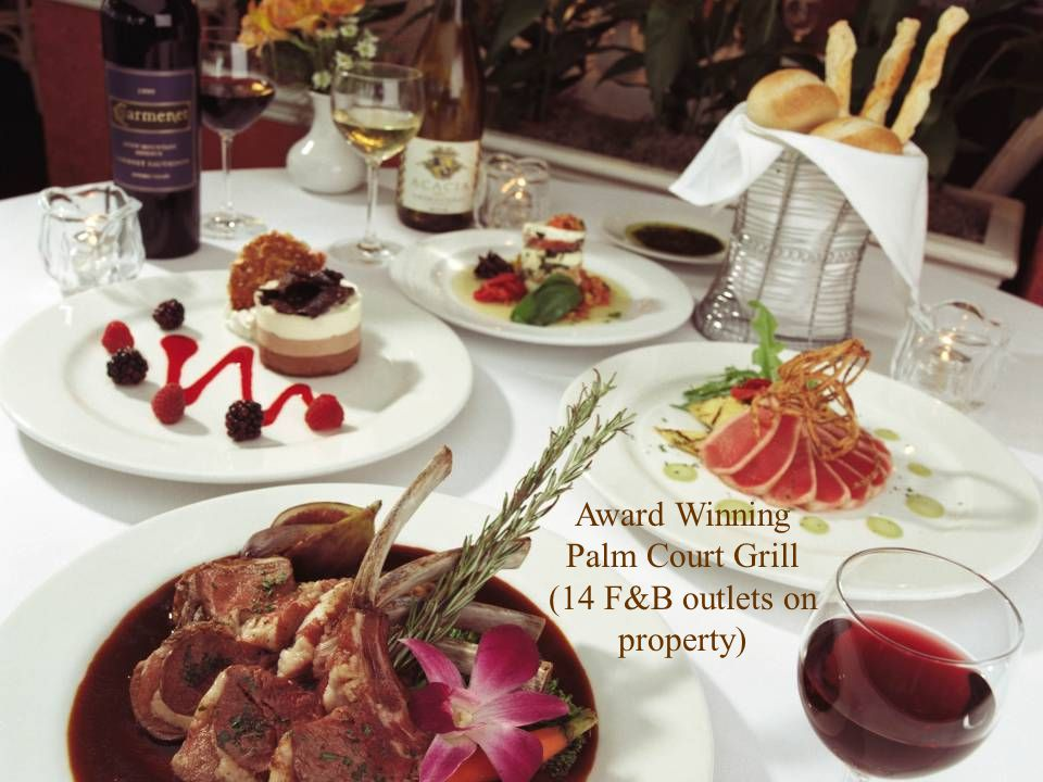 Award Winning Palm Court Grill (14 F&B outlets on property)